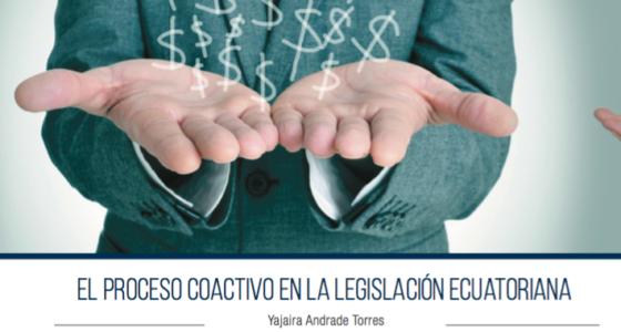 EL PROCESO COACTIVO EN LA LEGISLACIÓN ECUATORIANA