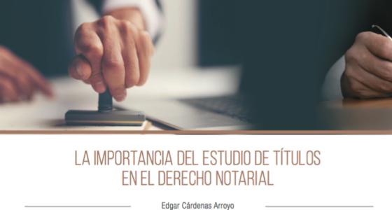 La importancia del estudio de títulos en el derecho notarial